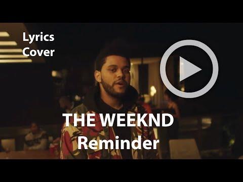 THE WEEKND - Reminder LYRICS COVER