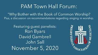 """PAM Town Hall - November 5th, 2020: Why Bother with the Book of Common Worship?"""""""