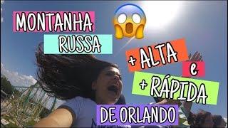 FUI NA MONTANHA RUSSA + ALTA E + RÁPIDA DE ORLANDO