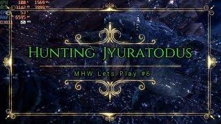 Monster Hunter World Lets Play #6 Hunting  Jyuratodus