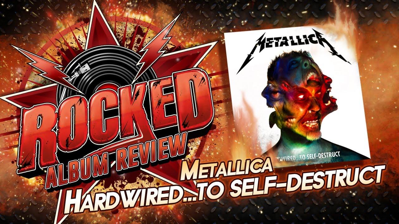 metallica hardwired to self destruct album review rocked youtube. Black Bedroom Furniture Sets. Home Design Ideas
