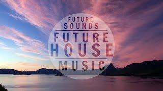Future Sounds Mix 2015 ᴴᴰ | Future House