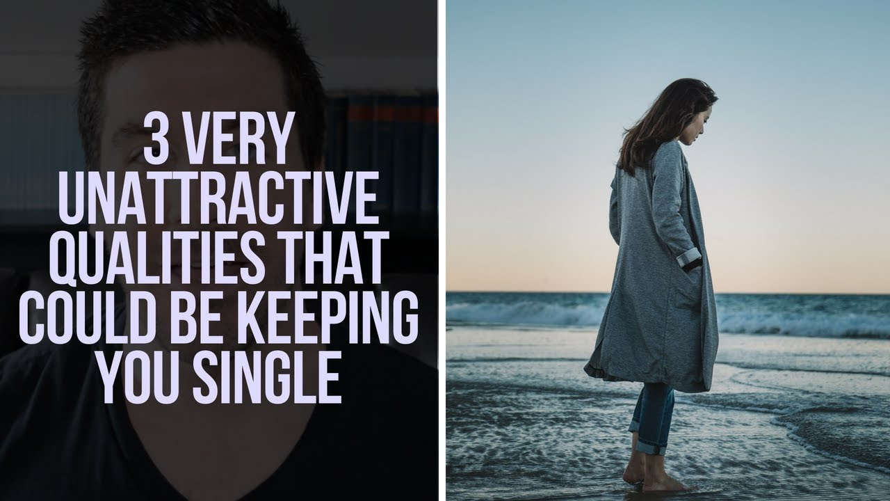 3 Unattractive Things You Might Be Doing that Will Keep You Single (Christian Relationship Advice)
