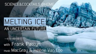 S&ampC@Home: &quotMelting Ice&quot with Frank Pattyn
