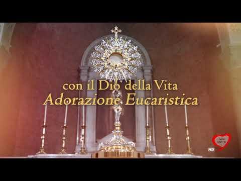 Con il Dio della Vita... Adorazione Eucaristica - 08 Ottobre 2020