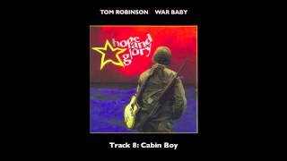 Watch Tom Robinson Cabin Boy video