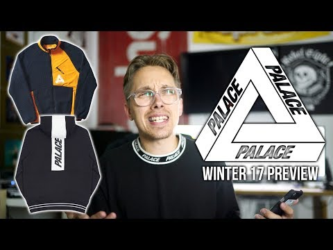 PALACE WINTER 17 PREVIEW + IS IT FIRE?!