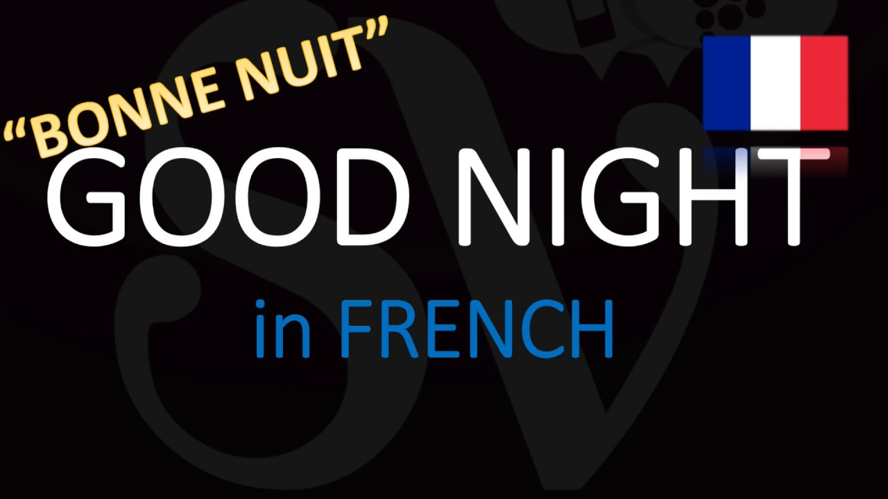 How do you say Good Night in French? Translation & French Pronunciation