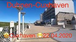🤩Cuxhaven 😷22.04.2020+ 😷Duhnen+Döse+Sahlenburg+Amerikahafen+Schiffe, weitgehend ungeschnitten!🤪