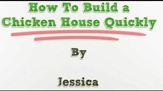 How To Build A Chicken House Quickly