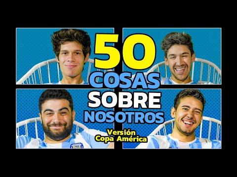 50 COSAS SOBRE NOSOTROS Version COPA AMERICA | Los Displicentes