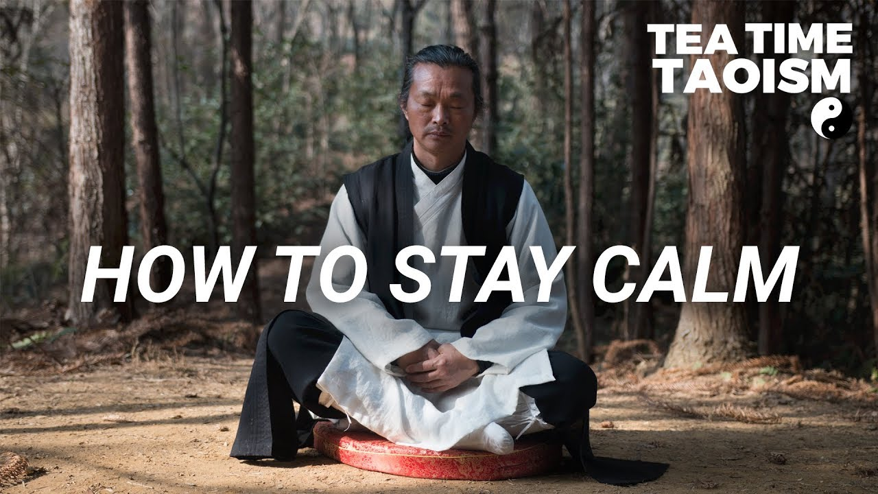 Chinese Taoist Master: How to Always Stay Calm