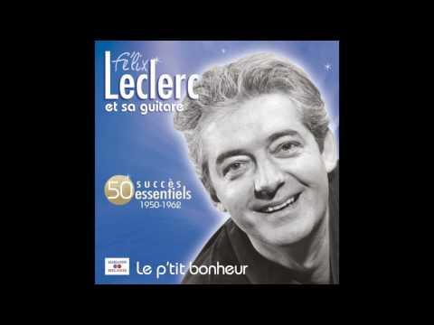 Félix Leclerc - J'ai deux montagnes