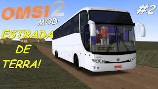 Explorando o Brasil #2 - Estrada de terra! | OMSI 2 (+MOD Download)