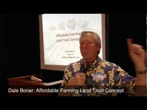 Dale Bonar Introduces Affordable Farming Land Trust Concept