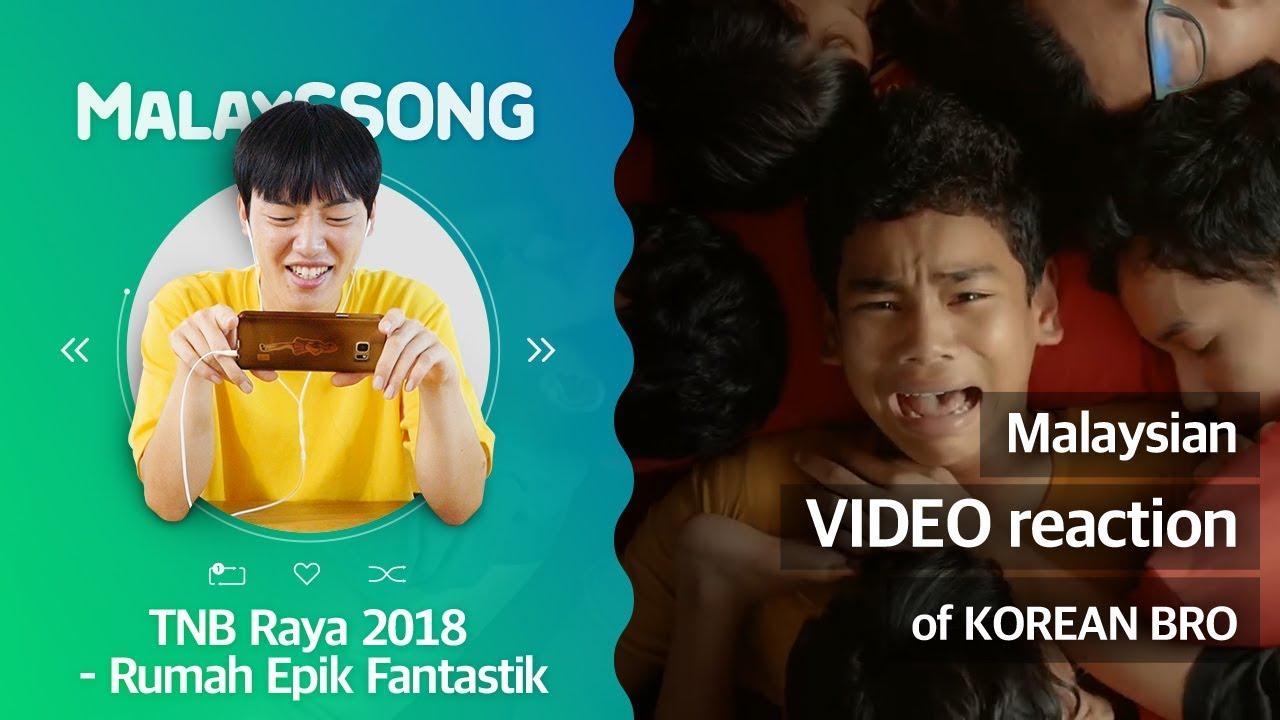 """TNB Raya 2018- Rumah Epik Fantastik""_Malaysian video reaction of KOREAN BRO | MalaySSong"