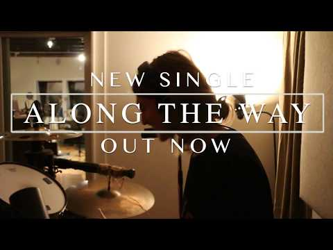 """New Single """"Along The Way"""" OUT NOW"""