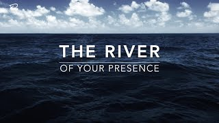 The River of Your Presence - Deep Prayer Music | Worship Music | Time With Holy Spirit | Meditation