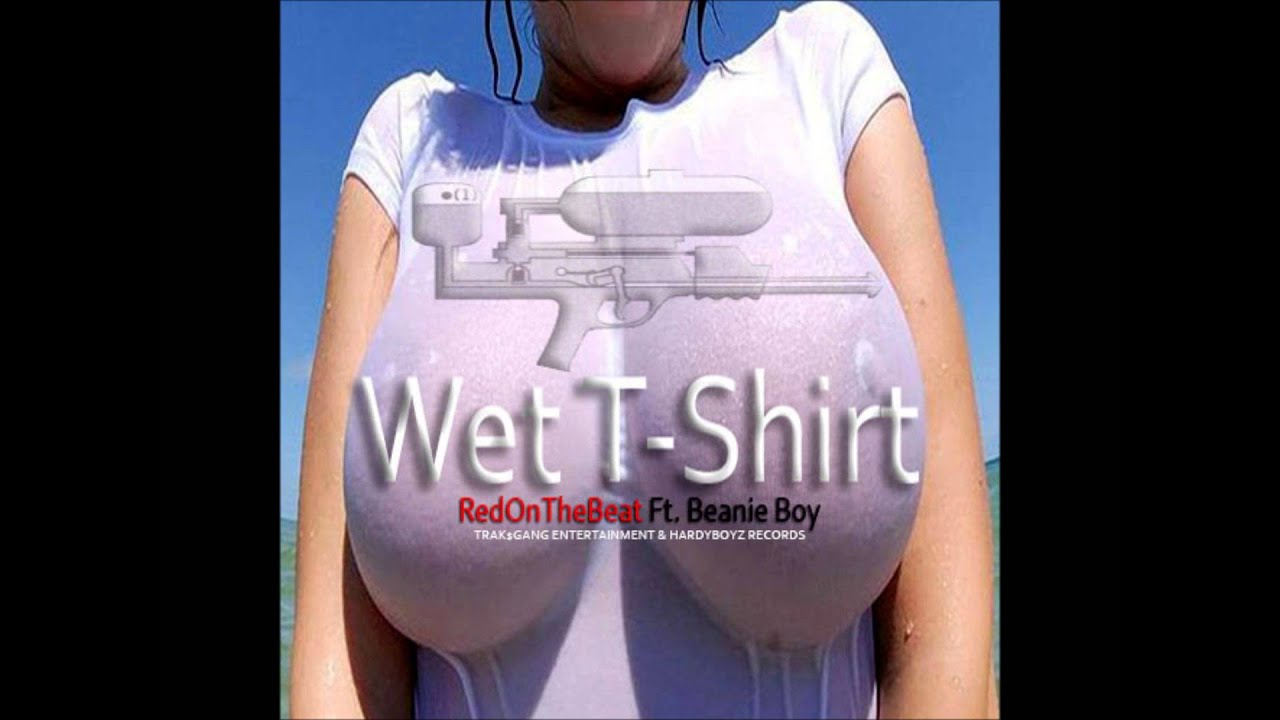Stupid T Shirts >> Wet T-Shirt - RedOnTheBeat & Beanie Boy - YouTube