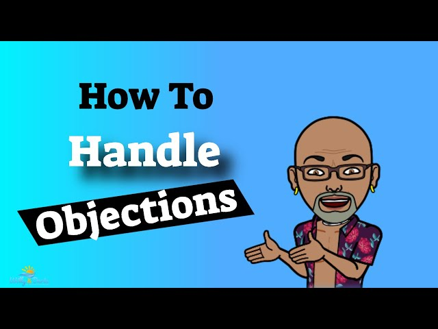 How To Handle Objections