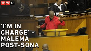 EFF leader Julius Malema claimed that he was 'in charge' when he was interrupted several times during the post-Sona debate in Parliament.