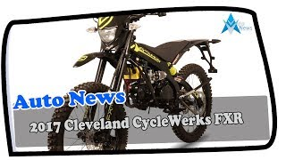 HOT NEWS !!! 2017 Cleveland CycleWerks FXR Price & Spec