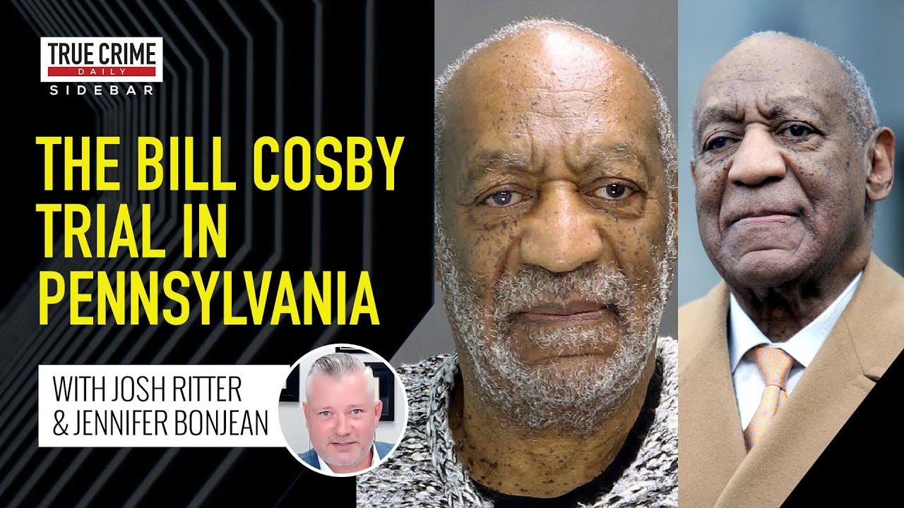 The Bill Cosby trial in Pennsylvania - TCD Sidebar