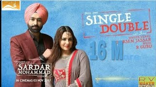 Single Double (Full Song) Sardar Mohammad - Tarsem Jassar - New Punjabi Song 2017 - Latest Punjabi S