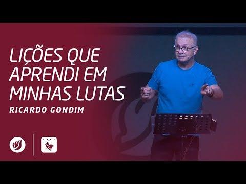 LIÇÕES QUE APRENDI EM MINHAS LUTAS | Ricardo Gondim
