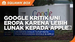 Google Kritik Uni Eropa Karena Lebih Lunak Kepada Apple
