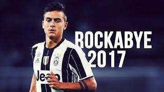 Paulo Dybala - Rockabye  Skills  Goals  20162017 HD