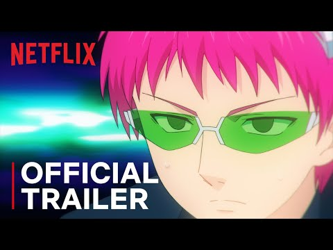 The Disastrous Life Of Saiki K.: Reawakened | Official Trailer | Netflix