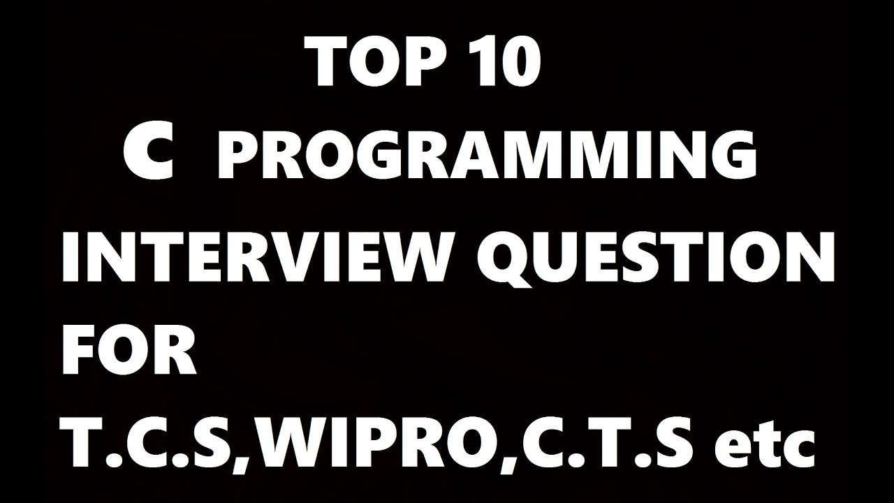 C Programming Language Interview Questions And Answers Tcs