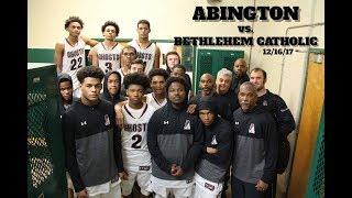ABINGTON vs BETHLEHEM CATHOLIC 12/16/17 feat: Eric Dixon & Lucas Monroe