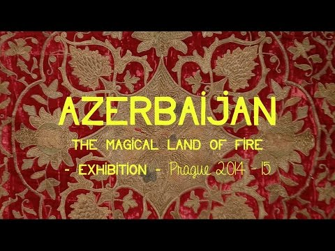 Azerbaijan Student Network - The Magical Land of Fire Exhibition, Prague