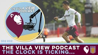 The Villa View Podcast S02 E02   THE CLOCK IS TICKING...