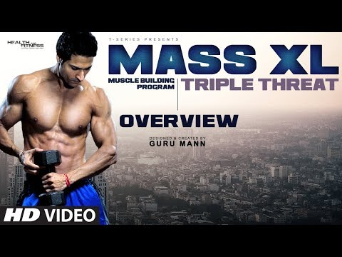 Program Overview: MASS XL (Triple Threat) - Muscle Building Program by Guru Mann