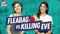 FLEABAG X KILLING EVE | Foquinha e Mell | Amo Séries