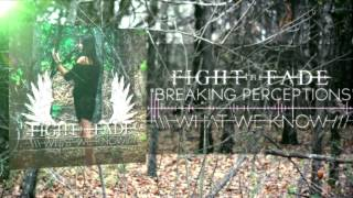 Fight The Fade - Breaking Perceptions
