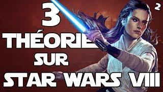 3 THÉORIES SUR STAR WARS 8 : Les Derniers Jedi