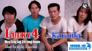 Nco Txog Koj 24 Xooj Moos - Lucky4 [Official Audio Karaoke]