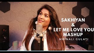 Sakhiyaan Let Me Love You Mashup DJ Snake Mp3 Song Download
