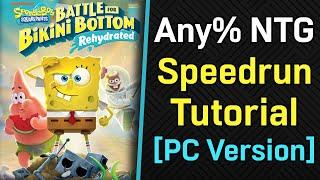 [PC] FULL Speedrun Tutorial - SpongeBob: Battle for Bikini Bottom - Rehydrated Any% (No Taxi Glitch)