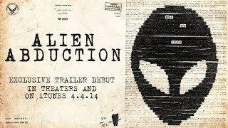 Alien Abduction Official Trailer - HD 4.4.14 In theaters and on demand