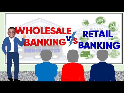 Wholesale Vs Retail Banking