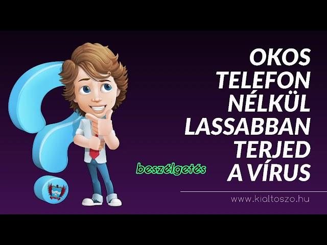 OKOS TELEFON NÉLKÜL LASSABBAN TERJED