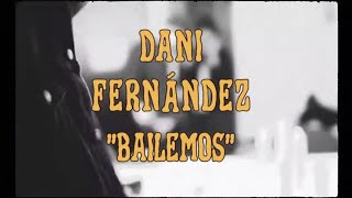Dani Fernández - Bailemos (Videoclip Oficial)