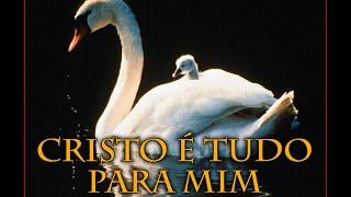 095 CRISTO É TUDO PARA MIM - HINÁRIO ADVENTISTA