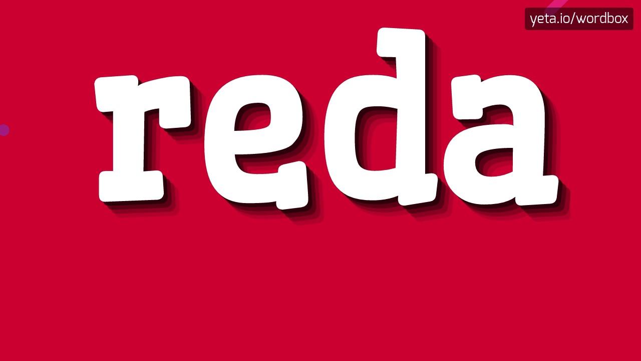 REDA - HOW TO PRONOUNCE IT!?