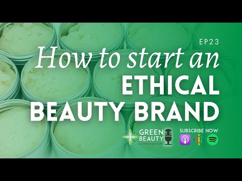 EP23. Starting an Ethical Skincare Business